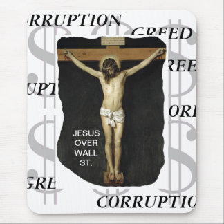 JESUS OVER WALL ST. GREED CORRUPTION MOUSE PAD