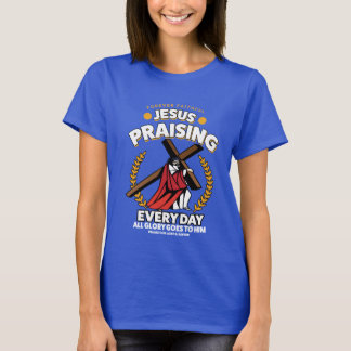 Jesus Praising Every Day Women's Shirt