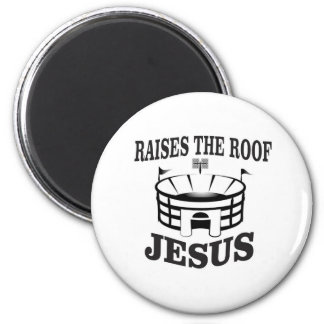 Jesus raises the roof yeah magnet