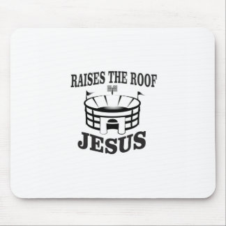 Jesus raises the roof yeah mouse pad