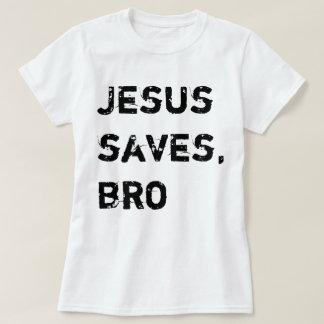 Jesus saves, bro T-Shirt