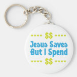 Jesus Saves But I Spend