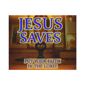 Jesus Saves - Put Your Faith In Jesus Canvas Print