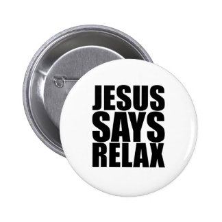 Jesus Says Relax 2 Inch Round Button