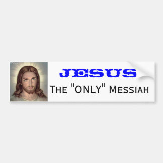 "JESUS, The ""ONLY"" Messiah Bumper Sticker"