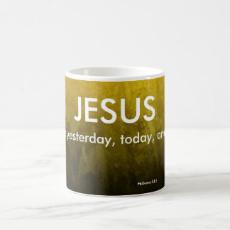 Jesus, The Same Yesterday, Today, and Forever Mug