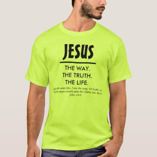Jesus - The Way. The Truth. The Life. 2 T-Shirt