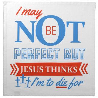 Jesus thinks I'm to die for Napkin