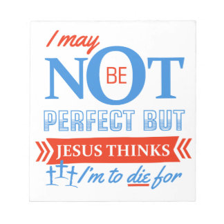 Jesus thinks I'm to die for Notepads