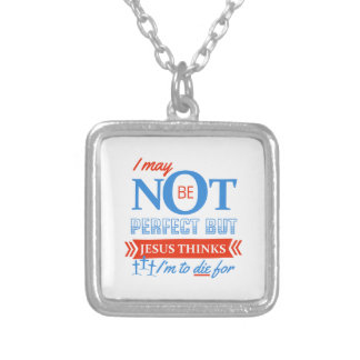 Jesus thinks I'm to die for Silver Plated Necklace