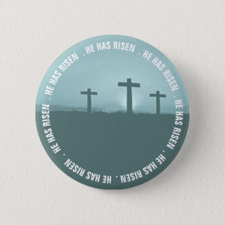 Jesus Three Crosses He Has Risen Badges 2 Inch Round Button