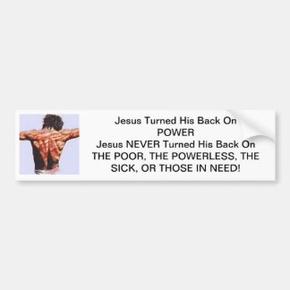 Jesus Turned His Back On Power Bumper Sticker