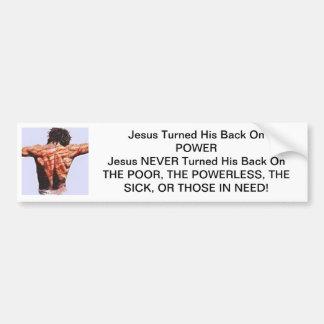 Jesus Turned His Back On Power Bumper Sticker