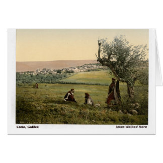 Jesus Walked Here: Cana, Galilee Greeting Cards