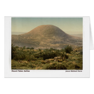 Jesus Walked Here: Mt Tabor Card