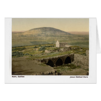 Jesus Walked Here: Nain, Galilee Card