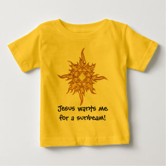 Jesus wants me for a sunbeam! baby T-Shirt