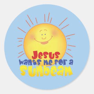 Jesus Wants me for a Sunbeam Round Sticker