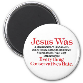 Jesus Was A Bleeding Heart Long Haired Liberal 2 Inch Round Magnet