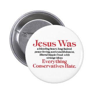 Jesus Was A Bleeding Heart Pins