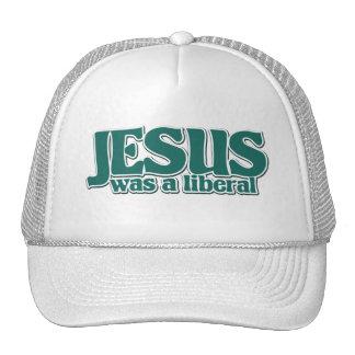 Jesus was a Liberal Trucker Hat