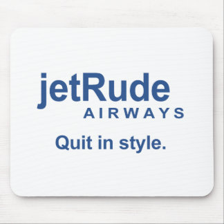Jet Rude - Quit in style Mouse Pad