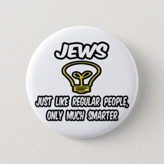 Jews...Regular People, Only Much Smarter 2 Inch Round Button