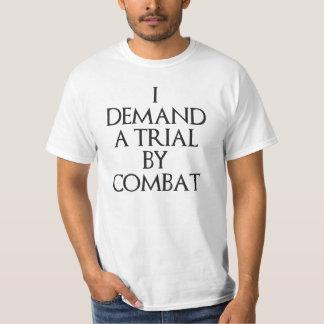 J'exige un procès par combat t-shirt