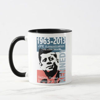JFK Kennedy Assassination Anniversary 1963 - 2013 Mug