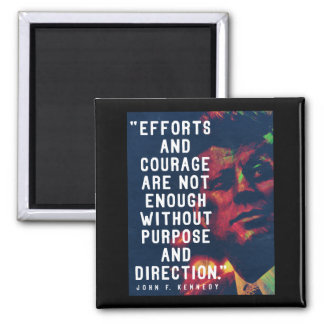 JFK '...Purpose and direction' Quote Magnet