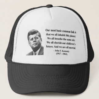 JFK Quote 2b Trucker Hat