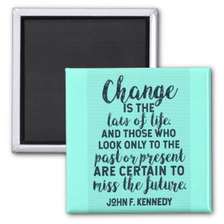 JFK Quote on Change Magnet