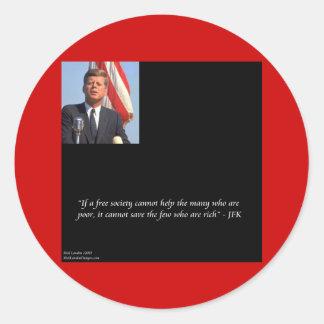JFK Saving The Rich & Poor Quote Round Sticker