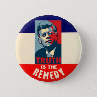 JFK: Truth is the Remedy 2 Inch Round Button