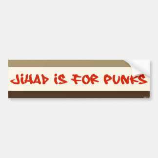 Jihad Is For Punks Bumper Sticker