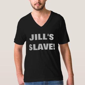 JILL'S SLAVE! SHIRT
