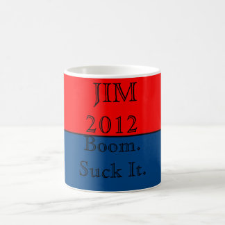 Jim 2012: Boom. Suck It. Coffee Mug