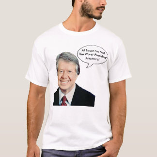 Jimmy Carter Not The Worst President Anymore T-Shirt