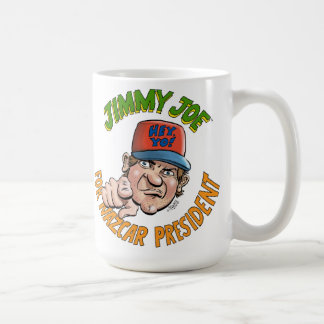 Jimmy Joe For NAZCAR President Mug! Coffee Mug