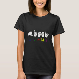 JIMMY NAME SIGN ASL FINGERSPELLED T-Shirt