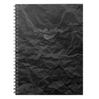 Jitaku Let's Do Nothing Wrinkled Black Notebook