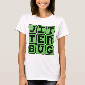 Jitterbug, Type of Dance T-Shirt