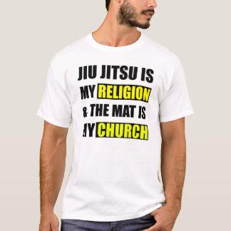 Jiu Jitsu is my religion & the mat is my church T T-Shirt