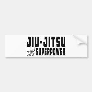 Jiu-Jitsu is my superpower Bumper Sticker