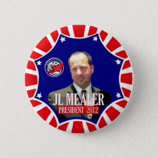 JL Mealer for President 2012 2 Inch Round Button