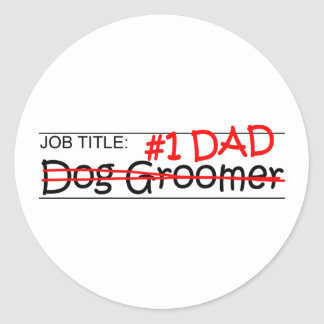 Job Dad Dog Groomer Round Sticker