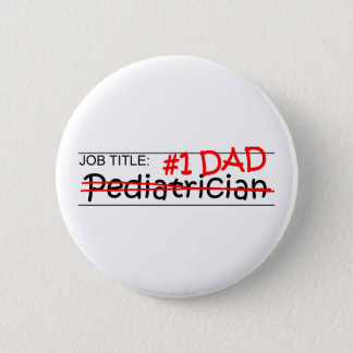 Job Dad Pediatrician 2 Inch Round Button
