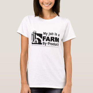 Job is farm by-product T-Shirt