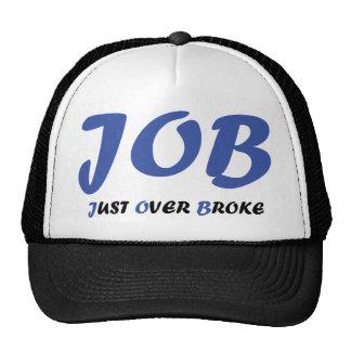 job - just over broke trucker hat