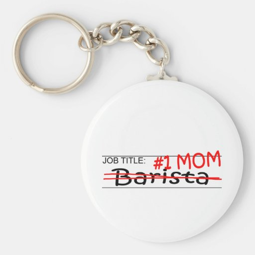 Job Mom Barista Key Chain